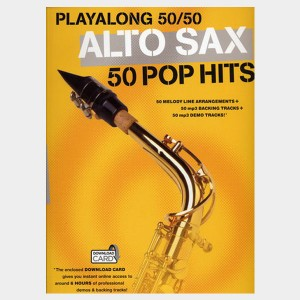 PLAYALONG 50/50 - Alto SAx 50 POP HITS